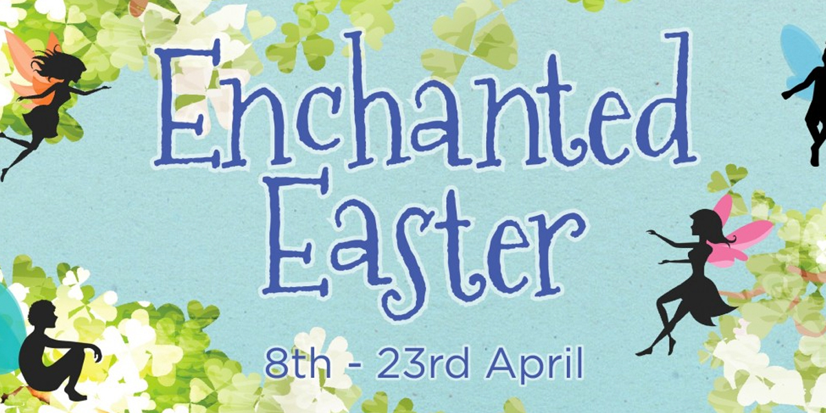 family-days-out-this-easter_0001_enchanted